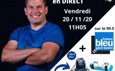 INTERVIEW  FRANCE BLEU GARD LOZÈRE 20-11-2020 + AQUAFITBAG OFFERT