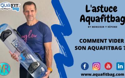 Comment vider son Aquafitbag?